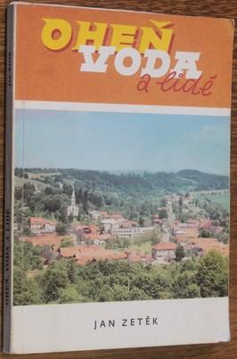 náhled knihy - Oheň, voda a lidé : 80 let trvání hasičského sboru v Zádveřicích