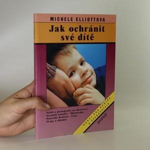 náhled knihy - Jak ochránit své dítě