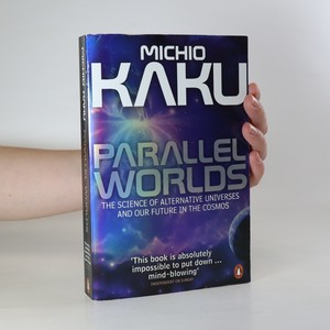 náhled knihy - Parallel worlds. The science of alternative universes and our future in the cosmos