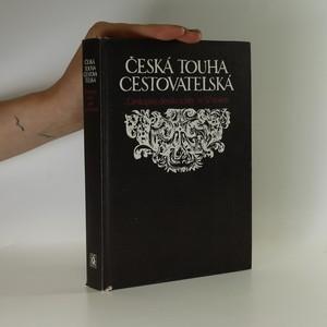 náhled knihy - Česká touha cestovatelská. Cestopisy, deníky a listy ze 17. století