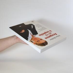 antikvární kniha Arogance jako klíč k úspěchu, 2011