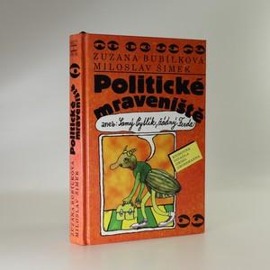 náhled knihy - Politické mraveniště, aneb, Samý Pytlík, žádný Ferda