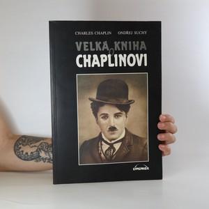 náhled knihy - Velká kniha o Chaplinovi. Z buřinky věčného tuláka