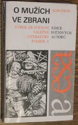 náhled knihy - O mužích ve zbrani : výbor ze světové válečné literatury. Svazek 1