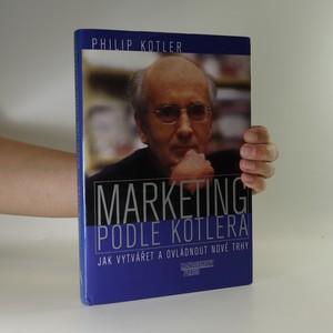 náhled knihy - Marketing podle Kotlera. Jak vytvářet a ovládnout nové trhy