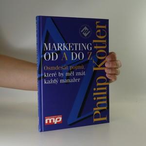 náhled knihy - Marketing od A do Z. Osmdesát pojmů, které by měl znát každý manažer