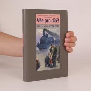 náhled knihy - Vše pro dítě. Válečné dětství 1914-1918