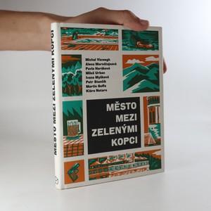 náhled knihy - Město mezi zelenými kopci.
