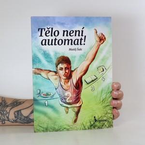 náhled knihy - Tělo není automat!