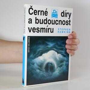 náhled knihy - Černé díry a budoucnost vesmíru