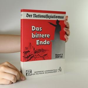 náhled knihy - Der nationalsozialismus. Das bittere Ende. Band 3. 1939-45.