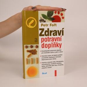 náhled knihy - Zdraví a potravní doplňky. Encyklopedie potravních doplňků pro racionální výživu a péči o zdraví