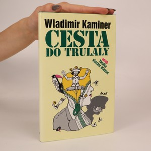náhled knihy - Cesta do Trulaly, aneb, Toulky vlastní hlavou