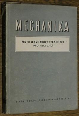náhled knihy - Mechanika : učební text pro čtyřleté průmyslové školy strojnické. I. díl, Dynamika hmotného bodu