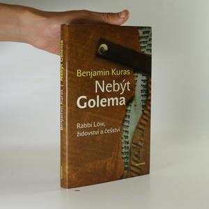 náhled knihy - Nebýt Golema. Rabbi Löw, židovství a češství