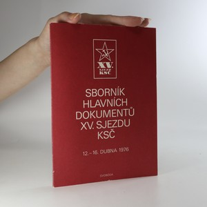 náhled knihy - Sborník hlavních dokumentů XV. sjezdu KSČ 12.-16. dubna 1976