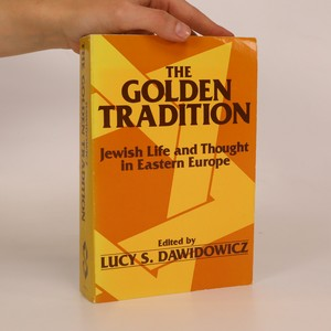 náhled knihy - The Golden Tradition. Jewish Life and Thought in Eastern Europe
