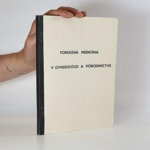 náhled knihy - Forenzná medicína v gynekológii a pôrodníctve