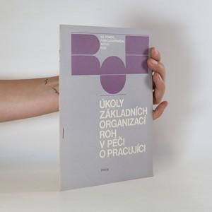 náhled knihy - Úkoly základních organizací ROH v péči o pracující
