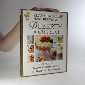 náhled knihy - Dezerty a cukroví. Zlatá kniha Mary Berryové