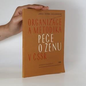 náhled knihy - Organizace a metodika péče o ženu v ČSSR (v oboru porodnictví a gynekologie)