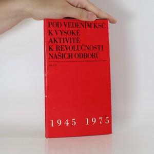 náhled knihy - Pod vedením KSČ k vysoké aktivitě - k revolučnosti našich oborů