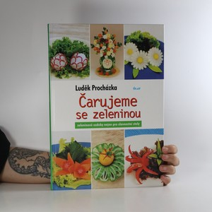 náhled knihy - Čarujeme se zeleninou. Zeleninové ozdoby nejen pro slavnostní stoly