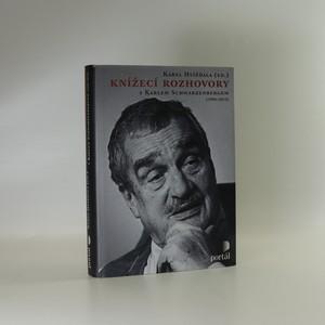 náhled knihy - Knížecí rozhovory s Karlem Schwarzenbergem aneb Historická zkušenost se bohužel nedědí, kdežto předsudky ano