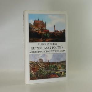 náhled knihy - Kutnohorský poutník aneb Kutnou Horou ze všech stran