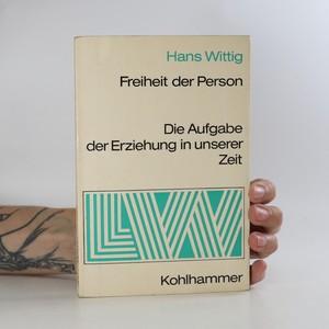 náhled knihy - Freiheit der Person. Die Aufgabe der Erziehung in unserer Zeit