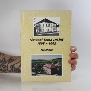 náhled knihy - Základní škola Sněžné. 1898-1998