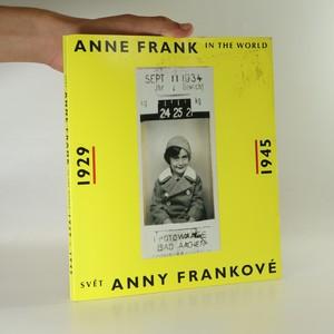 náhled knihy - Anne Frank In The World. Svět Anny Frankové.