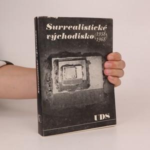 náhled knihy - Surrealistické východisko 1938-1968