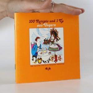 náhled knihy - 100 Rezepte und 1 Tip aus Ungarn