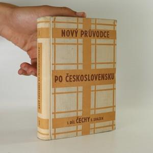 náhled knihy - Nový průvodce po Československu I. Čechy (I. svazek. Praha, jižní Čechy a jihozápad středních Čech)