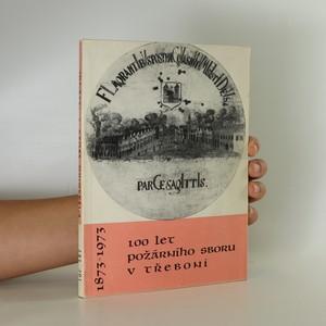náhled knihy - 100 let požárního sboru v Třeboni