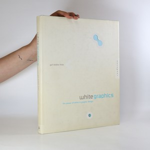 náhled knihy - White graphics. The power of white in graphic design