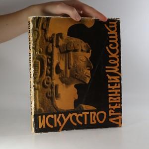 náhled knihy - Искусство древней Мексики. ( Umění starověkého Mexika)