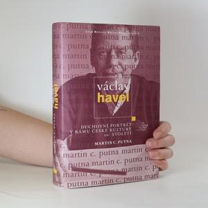 náhled knihy - Václav Havel. Duchovní portrét v rámu české kultury 20. století