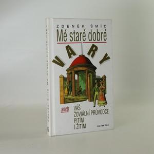 náhled knihy - Mé staré dobré Vary aneb Váš žoviální průvodce pitím i žitím