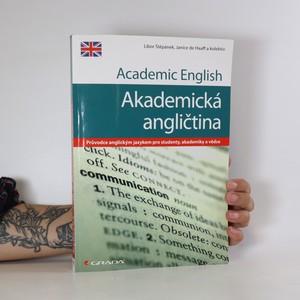 náhled knihy - Academic English. Akademická angličtina. Průvodce anglickým jazykem pro studenty, akademiky a vědce