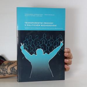 náhled knihy - Transparentní procesy v politickém rozhodování. Sborník textů k problému korupce politických představitelů