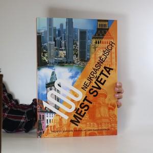 náhled knihy - 100 nejkrásnějších měst světa. Největší poklady lidstva na pěti kontinentech