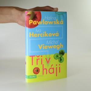 náhled knihy - Tři v háji (věnování Pawlowské)