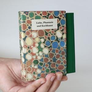 náhled knihy - Liebe, Phantasie und Kochkunst