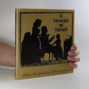 náhled knihy - Scherenschnitt und Schattenriß. Kleine Geschichte der Silhouettenkunst