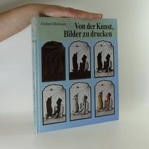 náhled knihy - Von der Kunst, Bilder zu drucken