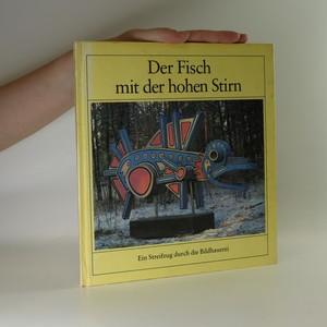 náhled knihy - Der Fisch mit der hohen Stirn.  Ein Streifzug durch die Bildhauerei