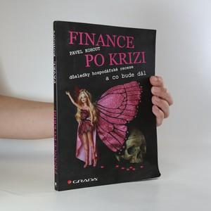 náhled knihy - Finance po krizi. Důsledky hospodářské recese a co bude dál (podpis autora)