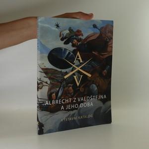 náhled knihy - Albrecht z Valdštejna a jeho doba.
